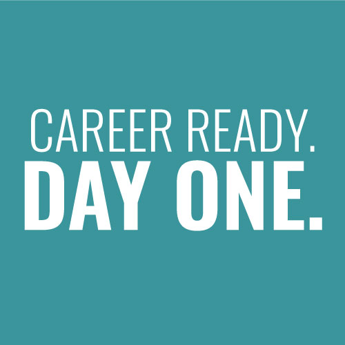 Career Ready. Day One.