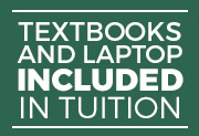 Textbooks and laptop included in tuition
