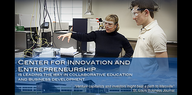 The Center for Innovation and Entrepreneurship is leading the way in collaborative education and business development. 'Venture capitalists and investors might beat a path to Maryville.' St. Louis Business Journal