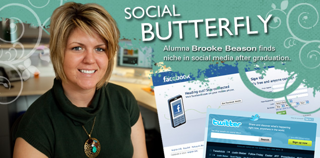 Social Butterfly: Alumna Brooke Beason finds niche in social media after graduation.