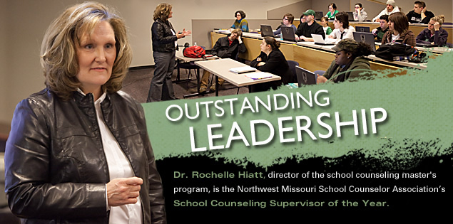 Outstanding Leadership: Dr. Rochelle Hiatt, director of the school counseling master's program, is the Northwest Missouri School Counselor Association's School Counseling Supervisor of the Year.