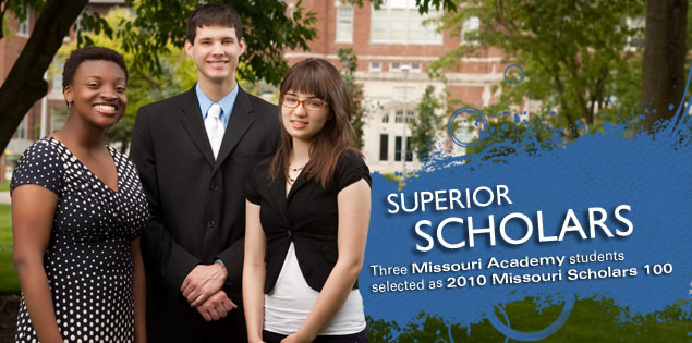 Superior Scholars: Three Missouri Academy students selected as 2010 Missouri Scholars 100.