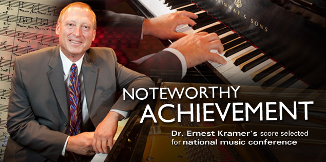 Noteworthy Achievement: Dr. Ernest Kramer's score selected for national music conference.