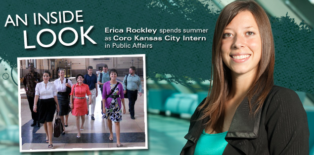 An Inside Look: Erica Rockley spends summer as Coro Kansas City Intern in Public Affairs.