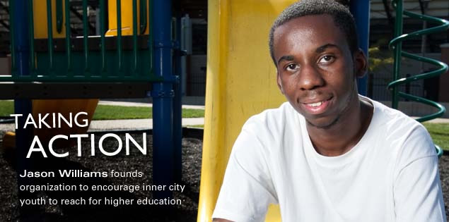 Taking Action: Jason Williams founds organization to encourage inner city youth to reach for higher education.