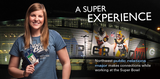A Super Experience: Northwest public relations major makes connections while working at the Super Bowl