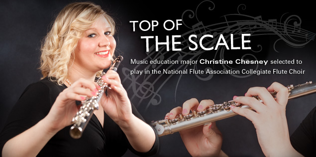 Top of the Scale: Music education major Christine Chesney selected to play in the National Flute Association Collegiate Flute Choir