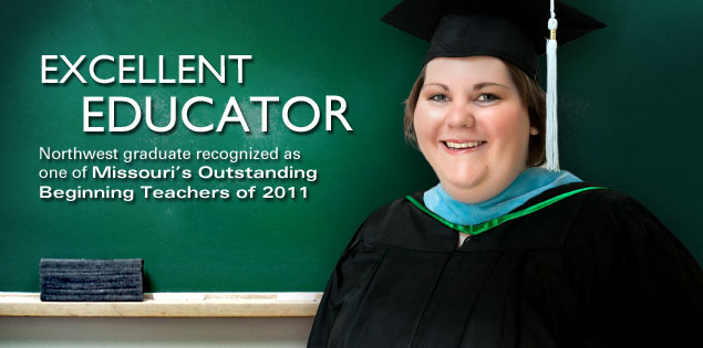 Excellent Educator: Northwest graduate recognized as one of Misouri's Outstanding Beginning Teachers for 2011
