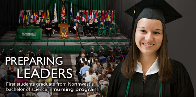 Preparing Leaders: First students graduate from Northwest's bachelor of science in nursing program