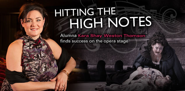 Hitting the High Notes: Alumna Kara Shay Weston Thomson finds success on the opera stage