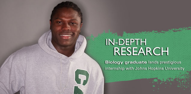 In-Depth Research: Biology graduate lands prestigious internship with Johns Hopkins University