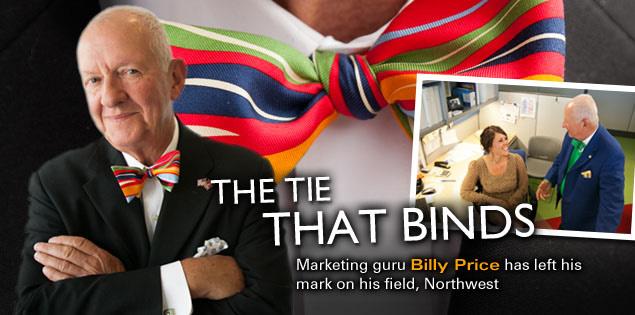 The Tie That Bings: Marketing guru Billy Price has left his mark on his field, Northwest