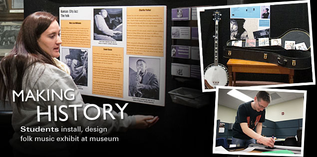 Making History: Student install, design folk music exhibit at museum