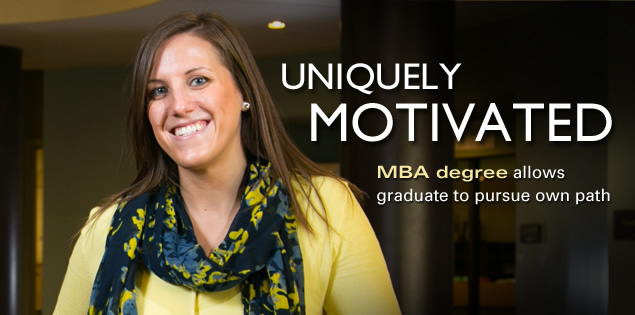 Uniquely Motivated: MBA degree allows graduate to pursue own path