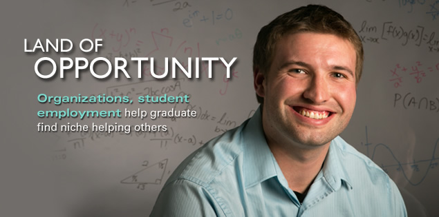 Land of Opportunity: Organizations, student employment help graduate find niche helping others