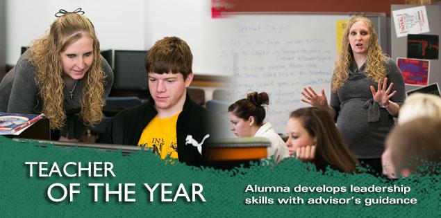 Teacher of the Year: Alumna develops leadership skills with advisor's guidance