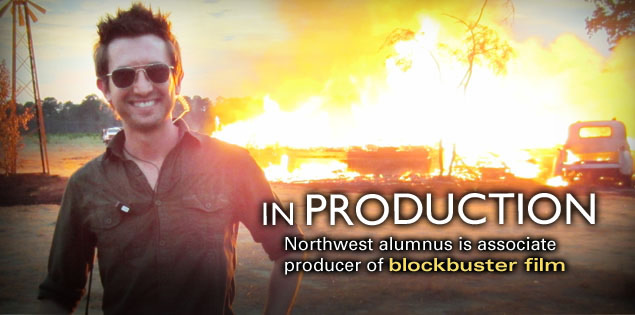 In Production: Northwest alumnus is associate producer of blockbuster film