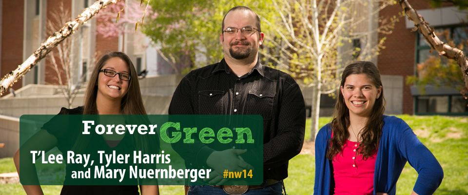 Forever Green: T'Lee Ray, Tyler Harris and Mary Nuernberger