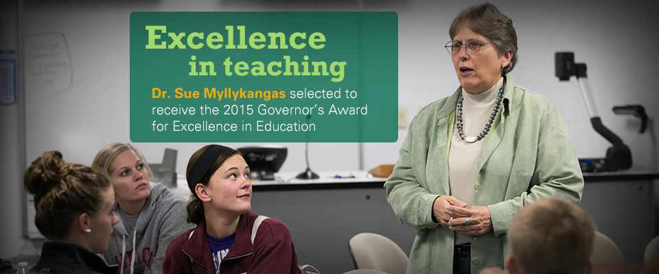 Excellence in Teaching: Dr. Sue Myllykangas selected to receive the 2015 Governor's Award for Excellence in Education