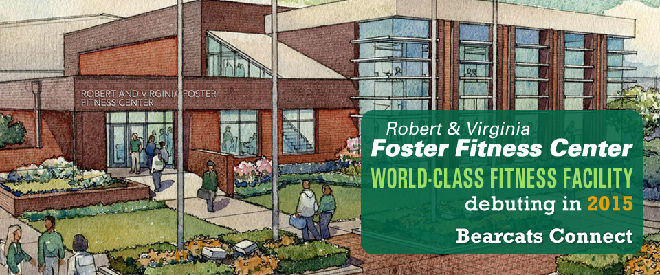 Bearcats Connect: Robert & Virginia Foster Fitness Center - World-Class Fitness Facility debuting in 2015