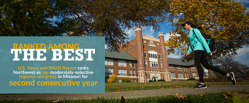 Ranked Among the Best: U.S. News and World Report ranks Northwest as top moderately-selective regional university in Missouri for second consecutive year