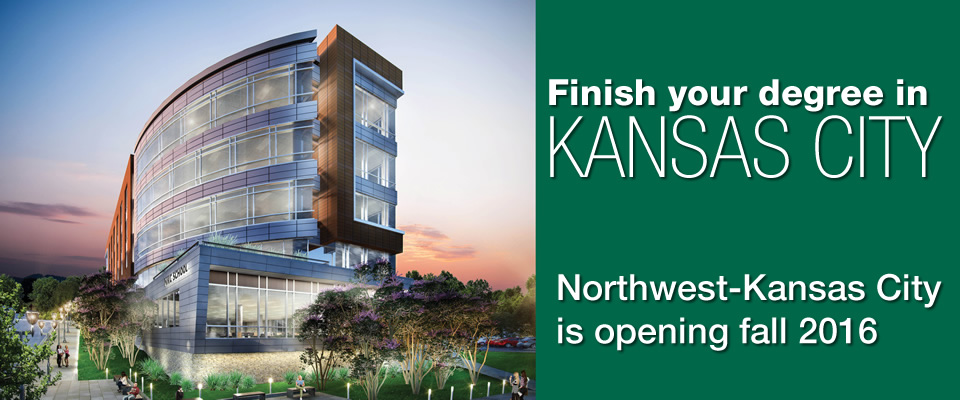 Finish your degree in Kansas City: Northwest-Kansas City opening fall 2016
